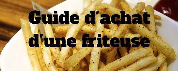 Guide d'achat d'une friteuse